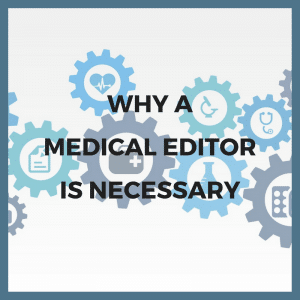 Read more about the article Why a medical editor is necessary