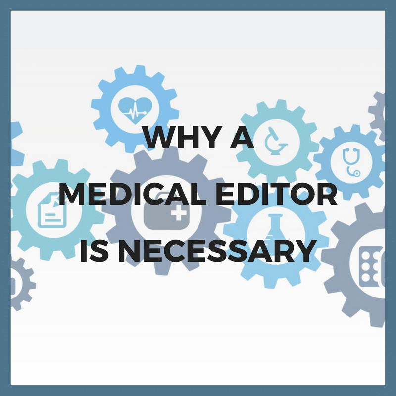 Why a medical editor is necessary